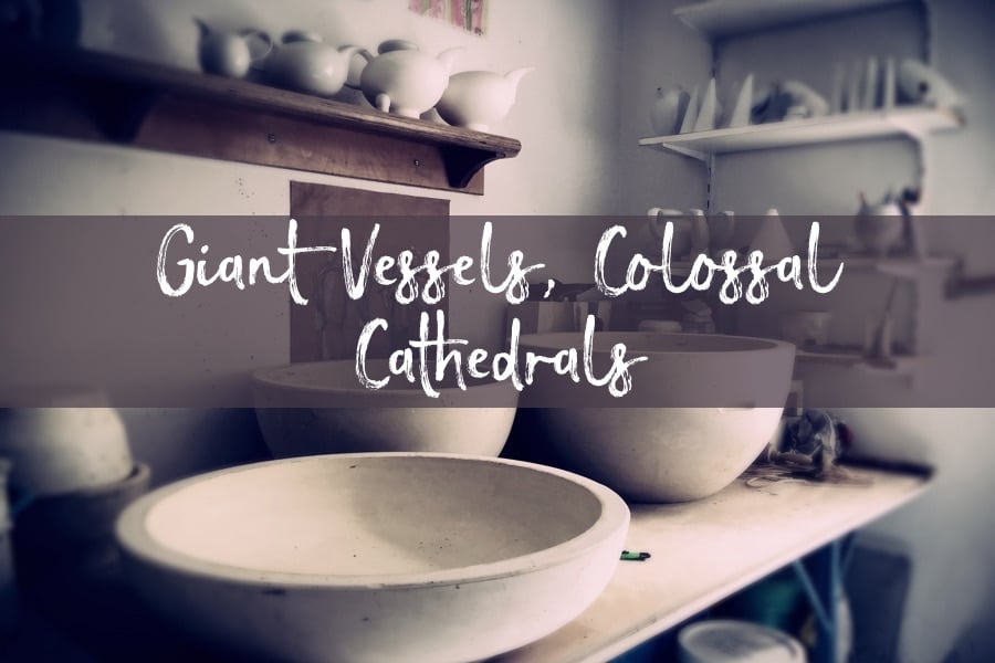 Giant Vessels, Colossal Cathedrals