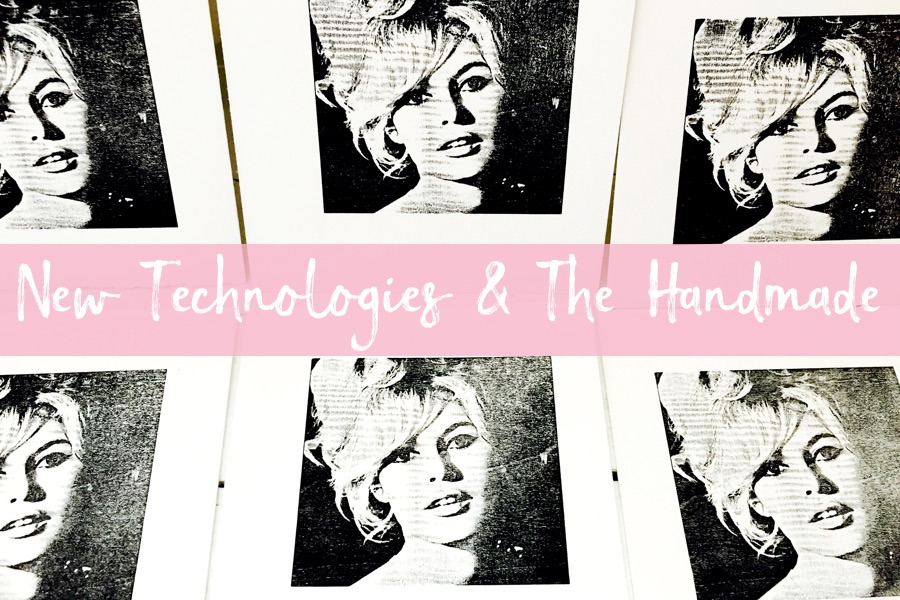 New Technologies & The Handmade