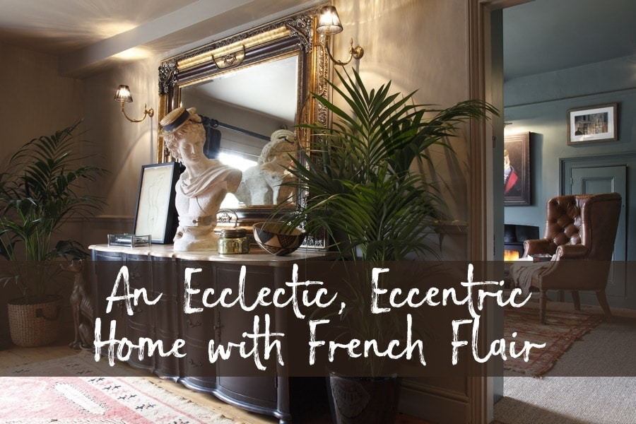 An Eclectic, Eccentric Home with French Flair