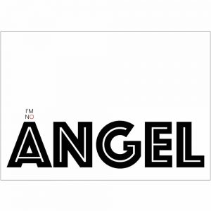 I'm no Angel art print by we are amused with text in black graphic lines on a white background and some red lettering 30 x 40