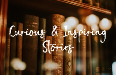Curious and Inspiring Stories