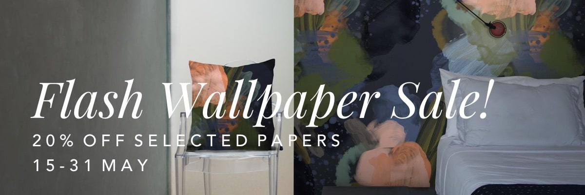 Flash Wallpaper Sale.  20% off Selected Papers.  15-31 May 2017.