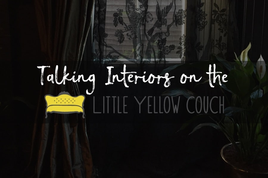 Talking Interiors On The Little Yellow Couch!